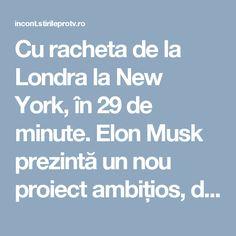 Cu racheta de la Londra la New York, în 29 de minute. Elon Musk prezintă un nou proiect ambițios, după colonizarea planetei Marte și trenurile de mare viteză Hyperloop - www.InCont.ro