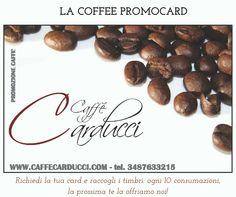 LA COFFEE PROMOCARD: raccogli i timbri e dopo 10 consumazioni la successiva la offriamo noi! #caffècarduccirovigo