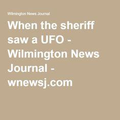 When the sheriff saw a UFO - Wilmington News Journal - wnewsj.com