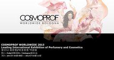 COSMOPROF WORLDWIDE 2013 Leading International Exhibition of Perfumery and Cosmetics 볼로냐 화장품/미용용품 박람회