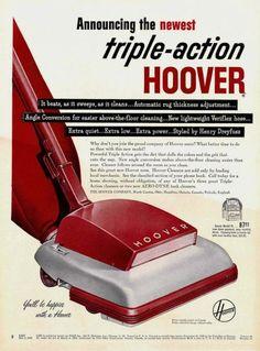 "The 1950 Hoover ""Triple Action"" Vacuum Cleaner. ""It beats, as it sweeps, as it cleans""! Retro Ads, Vintage Advertisements, Vintage Ads, 1950s Interior, Hoover Vacuum, Vintage Appliances, Machine Age, Shop Till You Drop, Posters"