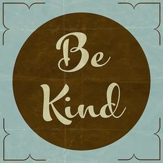 """Be Kind"" by Fourcrowsart 