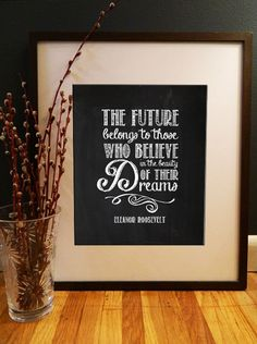 Eleanor Roosevelt Poster - The future belongs to those who belong in the beauty of their dreams - 11x14 Print