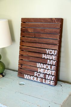 You Have My Whole Heart For My Whole Life Rustic by HarborCove