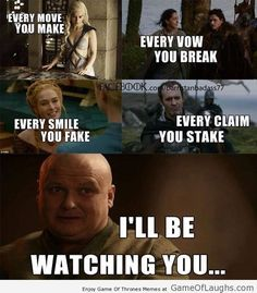 I'll be watching you! - Game Of Thrones Memes