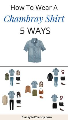 How To Wear a Chambray Shirt 5 Ways (Fall Season