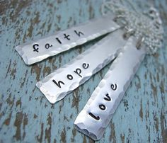 Hey, I found this really awesome Etsy listing at https://www.etsy.com/listing/109582645/faith-hope-love-hand-stamped-necklace
