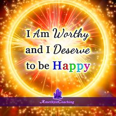 Today's Affirmation: I Am Worthy And I Deserve To Be Happy  <3 #affirmation #coaching