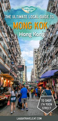 I have been shopping, eating, and hanging around Mongkok for 15 years, here's my best of local guide to visit this district in Hong Kong