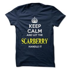 SCARBERRY - KEEP CALM AND LET THE SCARBERRY HANDLE IT - #tshirt redo #pullover hoodie. BUY IT => https://www.sunfrog.com/Valentines/SCARBERRY--KEEP-CALM-AND-LET-THE-SCARBERRY-HANDLE-IT-52098784-Guys.html?68278