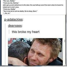 It's sad because we won't find it hard to imagine that Dean experienced this from John :( let me just cry in a corner pls