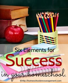 The six elements of a successful homeschool.