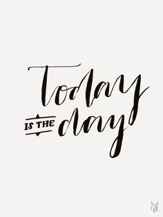 Today is the day. / Original Canvas / The Happy Candle / #lettering #typography #quote