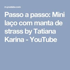 Passo a passo: Mini laço com manta de strass by Tatiana Karina - YouTube