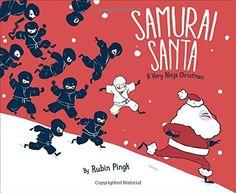 Samurai Santa: A Very Ninja Christmas - Rubin Pingk