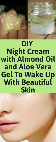 This Simple Mixture Of Aloe Vera Gel And Almond Oil Works Really Effectively Against The Blemishes, Dark Spots And Marks On Your Skin DIY Night Cream with Almond Oil and Aloe Vera Gel To Wake Up With Beautiful Skin Aloe Vera Creme, Gel Aloe, Diy Aloe Vera Gel, Aloe Vera Uses, Aloe Oil, Aloe Vera For Skin, Beauty Hacks For Teens, Skin Care Routine For 20s, Oils For Skin