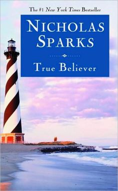 Your Quickie Guide to Every Nicholas Sparks Book: 2005 - 'True Believer'