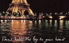 """Paris holds the key to your heart"" -Anastasia  Hmmm... I guess there's only one way to find out if this is true. :)"