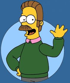 """Ned Flanders - He attributes his youthful appearance at 60 to """"the three C's: clean living, chewing thoroughly and a daily dose of vitamin church."""""""