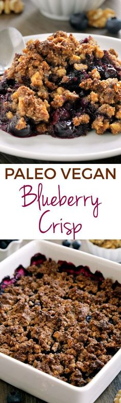 Quick and Easy Paleo Blueberry Crisp (vegan, grain-free, gluten-free, dairy-free)