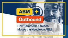 Make your ABM program more robust with the right mix of targeted outbound channels and touch points. Find out how targeted outreach drives the whole ABM process.