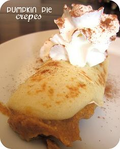 Pumpkin Pie Crepes Recipe- if you love pumpkin pie, then you will love these! They will tide you over until Thanksgiving . . . :)