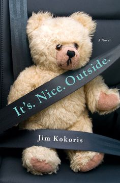 Title: It's.Nice.Outside Author: Jim Kokoris Published: St Martins Press December 2015 Read an Excerpt Status: Read from January 02 to 03, 2016 — I own a copy (Courtesy the publisher) My Th...