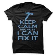 Keep Calm because I Can Fix It by RJ Balde - #man gift #house warming gift. HURRY:   => https://www.sunfrog.com/Valentines/Keep-Calm-because-I-Can-Fix-It-by-RJ-Balde.html?id=60505
