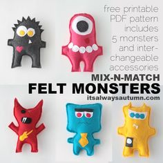 felt monsters to make with your kids {plus free mix-n-match pattern}....great little project to learn how to sew and not stress yourself out...mistakes will only make things cuter!!!!