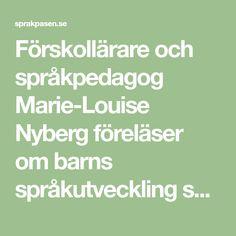Förskollärare och språkpedagog Marie-Louise Nyberg föreläser om barns språkutveckling samt om småbarn och lustfylld matematik.