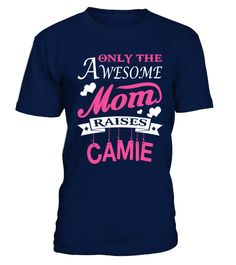 Awesome Mom Raises Camie  #image #sciencist #sciencelovers #photo #shirt #gift #idea #science #fiction