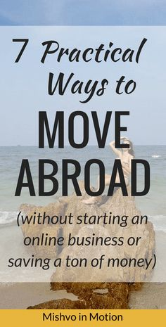 Satisfy your wanderlust and desire for long term travel by moving abroad to another country in one of these seven ways.