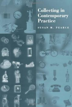 Collecting in contemporary practice / Susan M. Pearce - London : SAGE, 1998