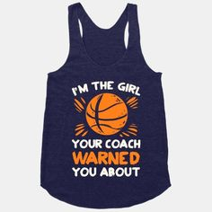 I'm The Girl Your Coach Warned You About (Basketball) Racerback Tank Tops Basketball Motivation, Basketball Is Life, Basketball Funny, Basketball Quotes, Basketball Drills, Basketball Pictures, Basketball Stuff, Basketball Season, Girls Basketball