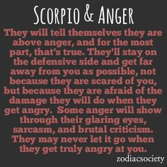 Scorpio & Anger: Fortified and Viciousah, yeah, sorry 'bout that trait
