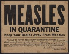 """""""Measles in Quarantine— Keep Your Babies Away From Measles"""" broadside posted on the home of Ella Viola McGowan when she had the measles. Signed by the quarantine officer, Dr. R. S. McGeachy."""
