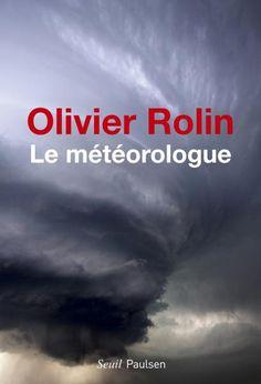 Le Météorologue - Olivier Rolin - Littérature française via @EditionsduSeuil