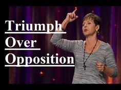Joyce Meyer - Triumph Over Opposition Sermon 2017