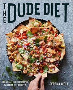 Five days' worth of clean(ish) meals from The Dude Diet to facilitate healthier habits and fast-track your wonderland body.