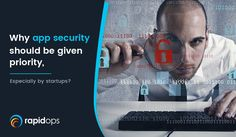 Startup Apps are threatened no doubt, but you can watch out for them by prioritizing #appsecurity #startups