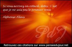 Image issue du site Web http://www.penseedujour.net/_picts/pensee/si-vous-arrivez-en-retard-dites.jpg