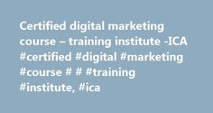 Certified digital marketing course – training institute -ICA #certified #digital #marketing #course # # #training #institute, #ica http://malawi.remmont.com/certified-digital-marketing-course-training-institute-ica-certified-digital-marketing-course-training-institute-ica/  # At ICA Digital Marketing we focus on all the fields of Marketing and integrated digital marketing has turned out to be great for promotion of Brands or entities which would further result into higher sales, better…