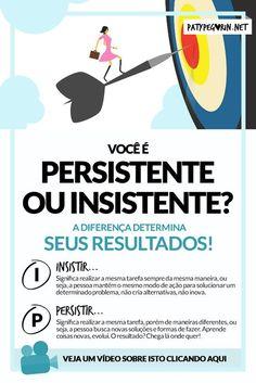 Você é persistente ou insistente? Saber a diferença entre a persistência e a instistência te ajudará a conquistar maiores resultados em sua vida!  Veja um vídeo onde falo mais sobre isto em http://patypegorin.net/persistencia-insistencia