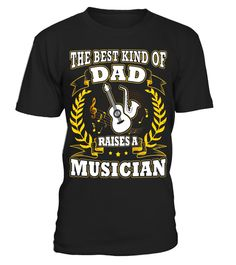 """# The Best Kind Of Dad Raises A Musician Fathers Day T-Shirt .  Special Offer, not available in shops      Comes in a variety of styles and colours      Buy yours now before it is too late!      Secured payment via Visa / Mastercard / Amex / PayPal      How to place an order            Choose the model from the drop-down menu      Click on """"Buy it now""""      Choose the size and the quantity      Add your delivery address and bank details      And that's it!      Tags: Are you a Musician and…"""