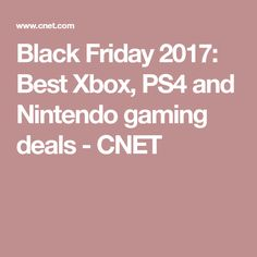 Black Friday 2017: Best Xbox, PS4 and Nintendo gaming deals - CNET