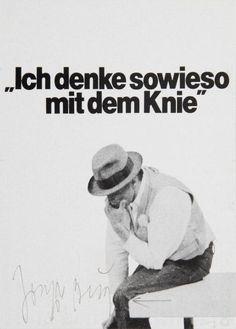 Joseph Beuys - 'Ich denke sowieso mit dem Knie', 1977( I think anyway with my knee)