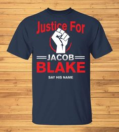 BLM Justice For Jacob Blake Say His Name T-Shirt - Ronole Store Black Lives Matter Shirt, Names, Unisex, Sayings, Store, Mens Tops, T Shirt, Cotton, Fashion