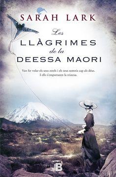 Febrer 2016: Les Llàgrimes de la deessa maori / Sarah Lark