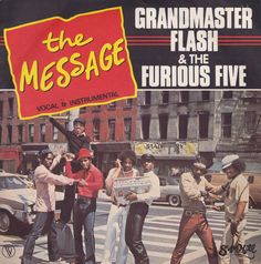 """Grandmaster Flash & the Furious Five, """"The Message,"""" 1982"""