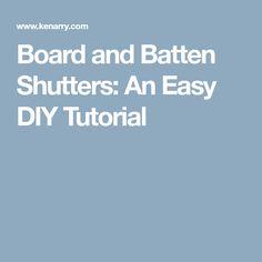 Board and Batten Shutters: An Easy DIY Tutorial